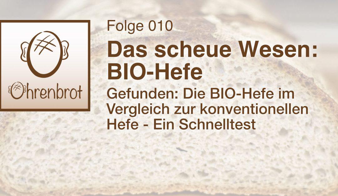 Folge 010 – Das scheue Wesen: BIO Hefe