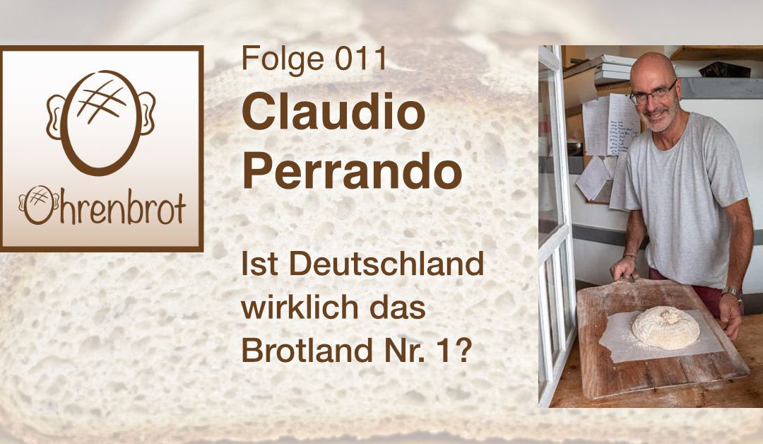 Folge 011 – Claudio Perrando im Interview – Ist Deutschland wirklich das Brotland Nr. 1?