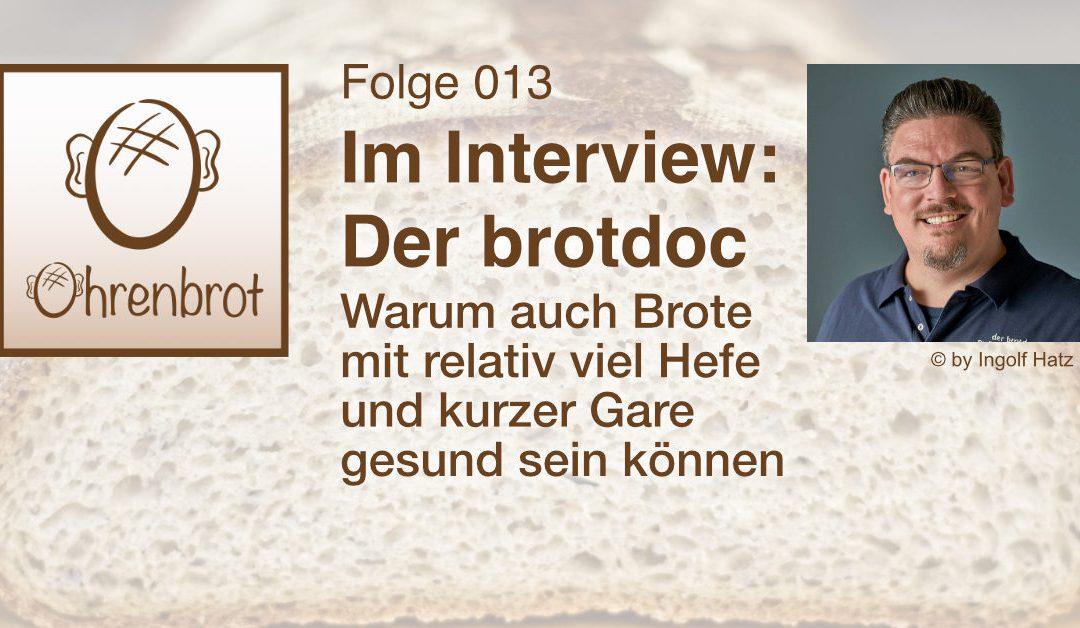 Folge 013 – Interview mit dem brotdoc Dr. med. Björn Hollensteiner – Warum auch Brote mit relativ viel Hefe und kurzer Gare gesund sein können