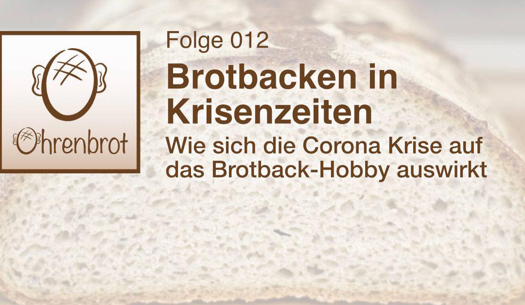Folge 012 – Brotbacken in Krisenzeiten – Wie sich die Corona Krise auf das Brotback-Hobby auswirkt
